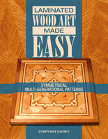 Laminated Wood Art Made Easy:...