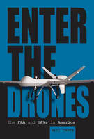 Enter the Drones: The FAA and UAVs in...