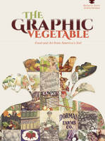 The Graphic Vegetable: Food and Art...