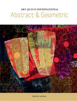 Art Quilts International: Abstract &...