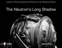 The Neutron's Long Shadow: Legacies ...