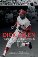 Dick Allen, The Life and Times of a...