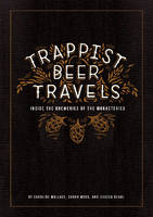 Trappist Beer Travels: Inside the...