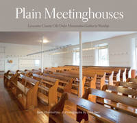 Plain Meetinghouses: Lancaster County...