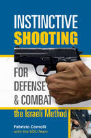 Instinctive Shooting for Defense and...