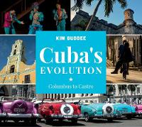 Cuba's Evolution: Columbus to Castro
