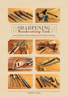 Sharpening Woodworking Tools: How to...
