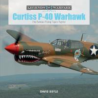 Curtiss P-40 Warhawk: The Famous...