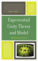 Experiential Unity Theory and Model:...