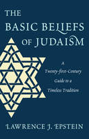 The Basic Beliefs of Judaism: A...