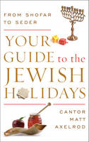Your Guide to the Jewish Holidays:...