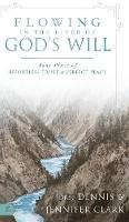 Flowing in the River of God's Will:...