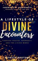 A Lifestyle of Divine Encounters:...