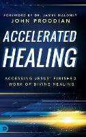 Accelerated Healing: Accessing Jesus'...