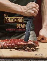 The Snacking Dead: A Parody in a...
