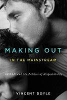 Making Out in the Mainstream: Glaad...