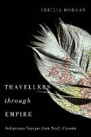 Travellers Through Empire: Indigenous...