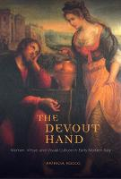The Devout Hand: Women, Virtue, and...