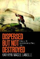 Dispersed But Not Destroyed: A ...