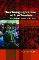 The Changing Nature of ECO/Feminism:...