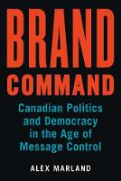 Brand Command: Canadian Politics and...