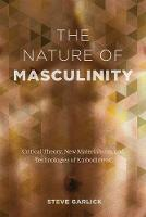 The Nature of Masculinity: Critical...