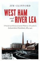 West Ham and the River Lea: A Social...