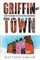 Griffintown: Identity and Memory in ...