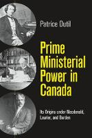Prime Ministerial Power in Canada: ...