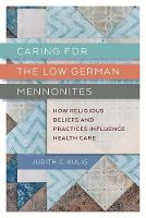 Caring for the Low German Mennonites:...