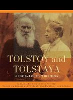 Tolstoy and Tolstaya: A Portrait of a...