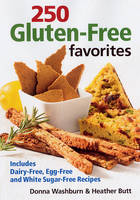 250 Gluten-free Favourites: Includes...