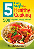 5 Easy Steps to Healthy Cooking: 500...