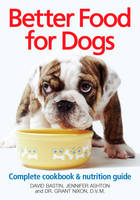 Better Food for Dogs: A Complete...