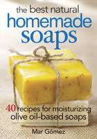 The Best Natural Homemade Soaps: 40...