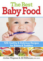 The Best Baby Food: 125 Healthy and...