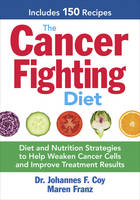 The Cancer-Fighting Diet: Diet and...