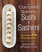 The Complete Guide to Sushi and...