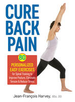 Cure Back Pain: 80 Personalized Easy...