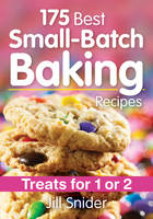 175 Best Small-Batch Baking Recipes:...