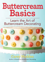 Buttercream Basics: Learn the Art of...