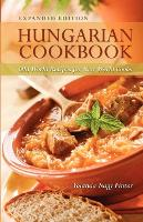 Hungarian Cookbook: Old World Recipes...