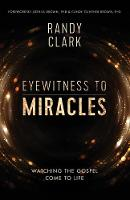 Eyewitness to Miracles: Watching the...