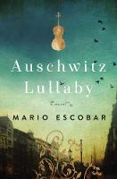 Auschwitz Lullaby: A Novel