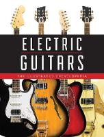 Electric Guitars: The Illustrated...