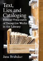 Text, Lies and Cataloging: Ethical...