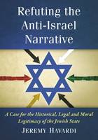 Refuting the Anti-Israel Narrative: A...