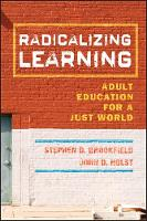 Radicalizing Learning: Adult ...