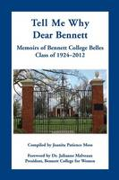 Tell Me Why Dear Bennett: Memoirs of...