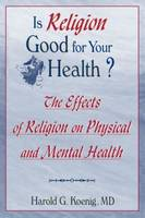 Is Religion Good for Your Health?: ...
